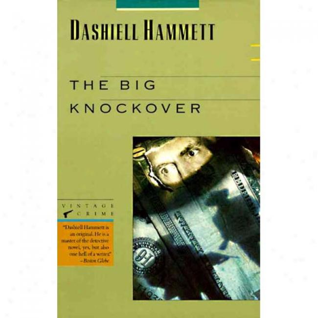 The Big Knockover: Selected Stories And Short Novels By Dashiell Hammett, Isbn 0679722599