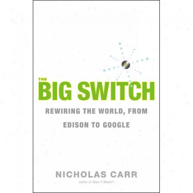 The Bgi Switch: Rewuring The World, From Edison To Google