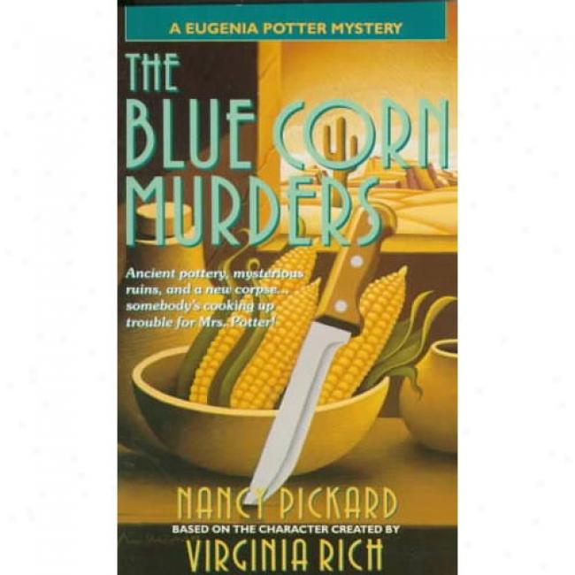 The Blue Corn Murders By Nancy Pickard, Isbn 0440217652