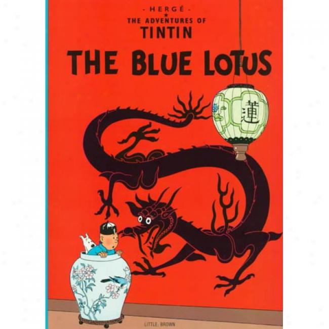 The Blue Lotus By Herge, Isbn 0316358568