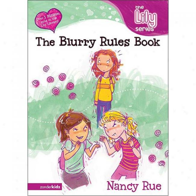 The Blurry Rules Book: It's A God Thing! By Nancy Rue, Isbn 031070152x