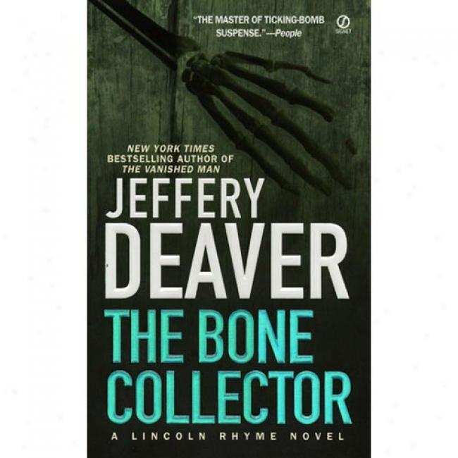 The Bone Collector Along Jeffery Deaver, Isbn 0451188454