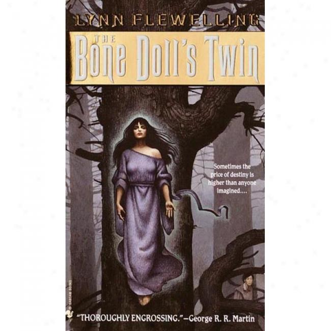 The Bone Doll's Doubled By Lynn Flewelling, Isbn 0553577239