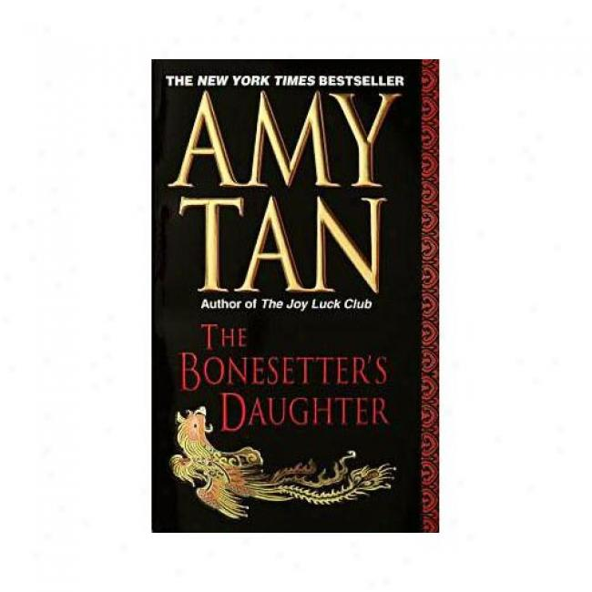 The Bonesetter's Daughter By Amy Convert into leather, Isbn 0804114986