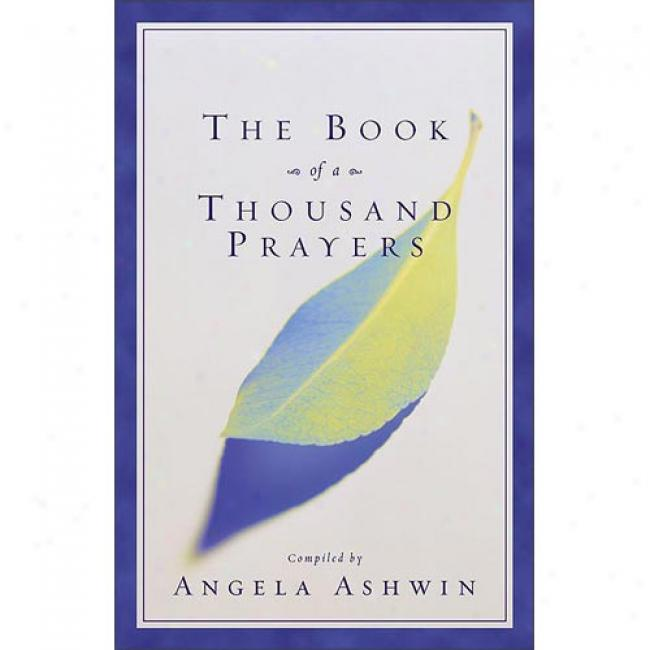 The Book Of A Thousand Prayers By Angela Ashwin, Isbn 0310248738