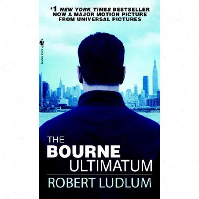 The Bourne Ultimatum By Robert Ludlum, Isbn 0553287737