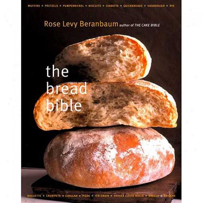 The Bread Bible By Rose Levy Beranbaum, Isbn 0393057941