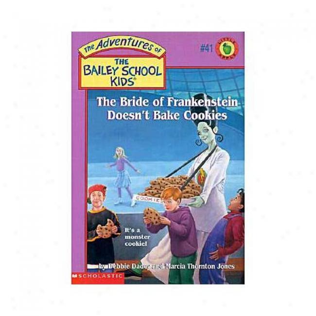 The Bride Of Frankestein Dkeesn't Bake Cookies By Debbie Dadey, Isbn 0439044006