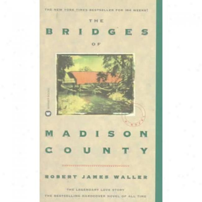 The Bridges Of Madison County By Robert James Waller, Isbn 0446364495