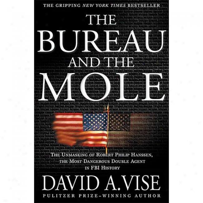 The Bureau And The Mole By David A. Vise, Isbn 0802139515