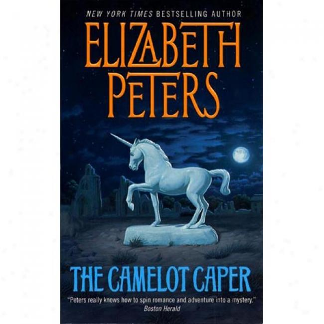 The Camelot Caper By Elizabeth Peters, Isbn 0380731134