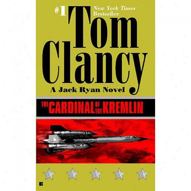 The Cardinal Of The Kremlin By Tom Clancy, Isbn 0425116840