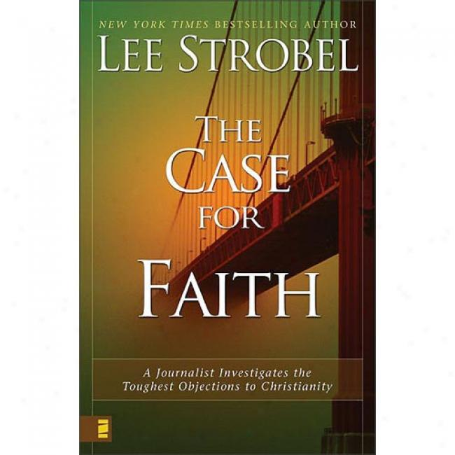 The Case Because Faith By Lee Strobel, Isbn 0310220157