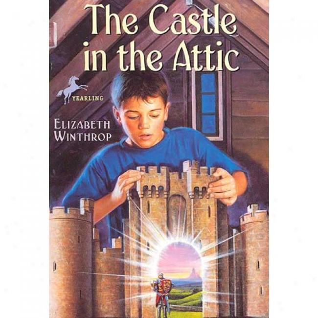 The Castle In The Attic By Elizabeth Winthrop, Isbn 0440409411