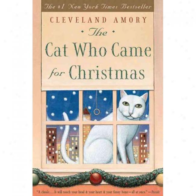 The Cat Who Came For Christmas By Cleveland Amory, Isbn 0316058211