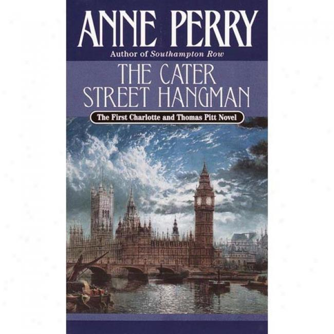 The Cater Street Hangman By Anne Perry, Isbn 0449208672
