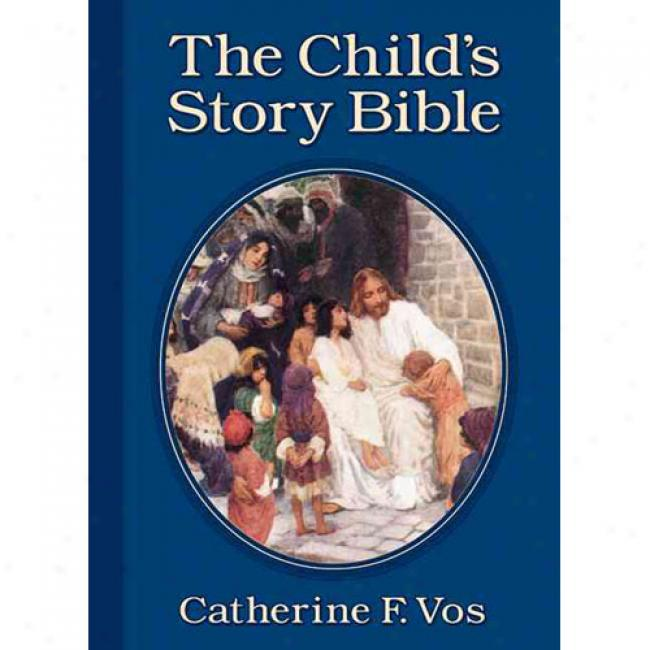 The Child's Story Bible By Catherine F. Vos, Isbn 0802850111