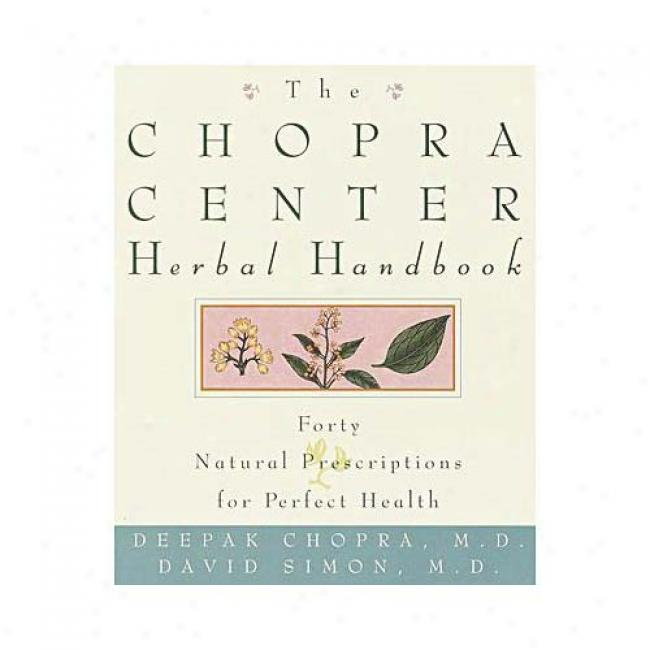 The Chopra Center Herbal Handbook: Natural Prescriptions For Finish Health By Deepak Chopra, Isbn 0609803905
