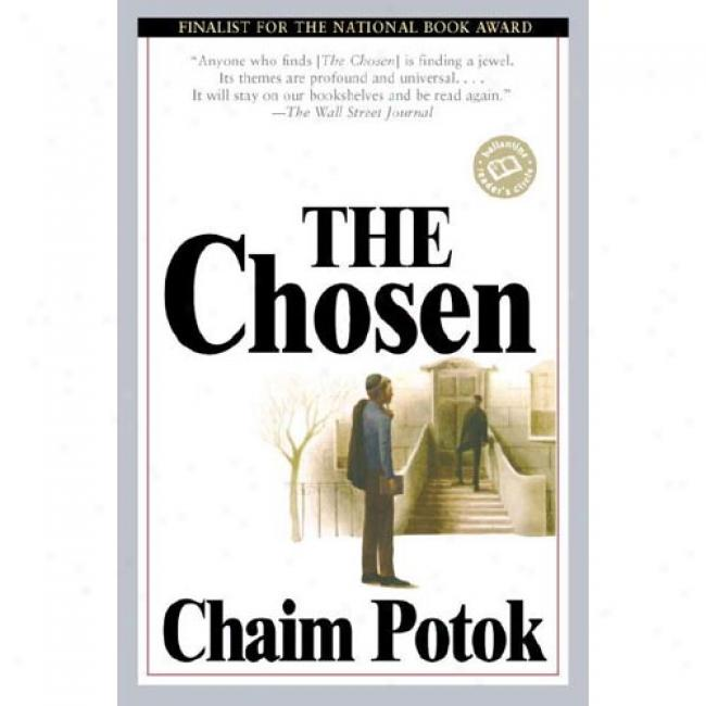 The Chosen By Chaim Potok, Isbn 0449213447