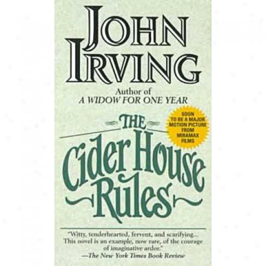 The Cider House Rules By John Irving, Isbn 0345387651
