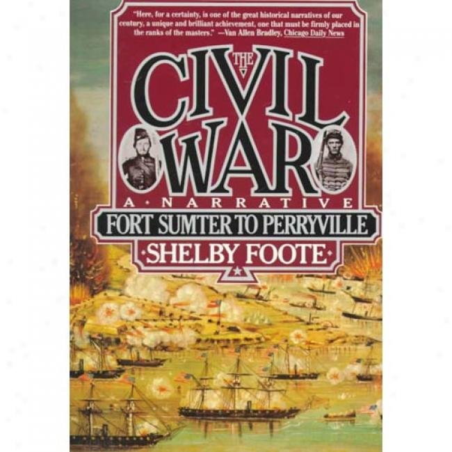 The Civil War, A Narrative By Shelby Foote, Isbn 0394746236