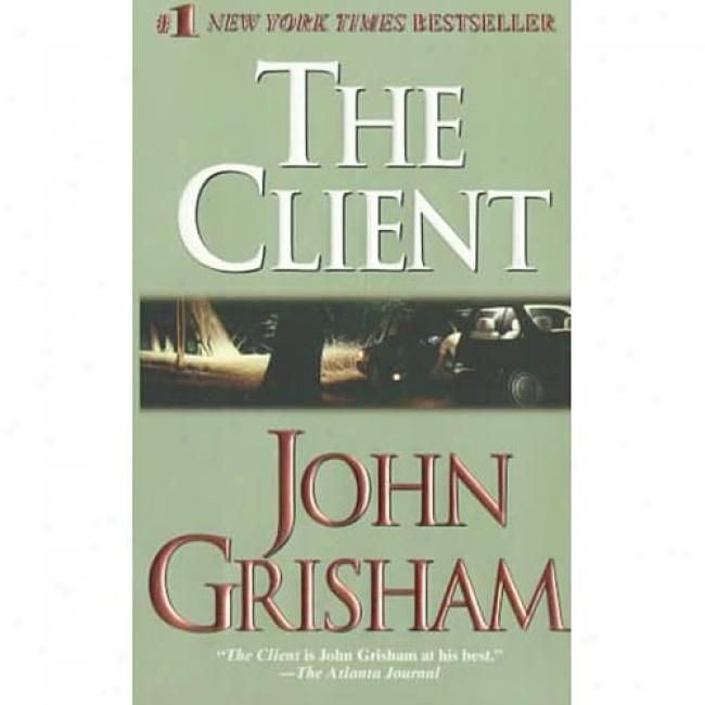 The Client By John Grisham, Isbn 0440213525