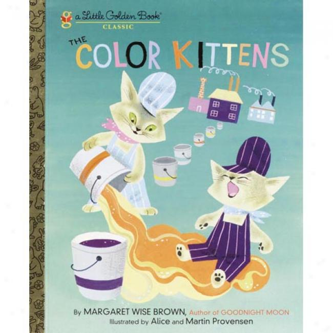 The Color Kittens By Margaret Wise Brown, Isbn 0307021416