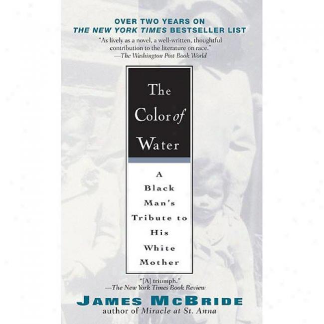 The Color Of Irrigate: A Black Man's Tribute To His White Mother