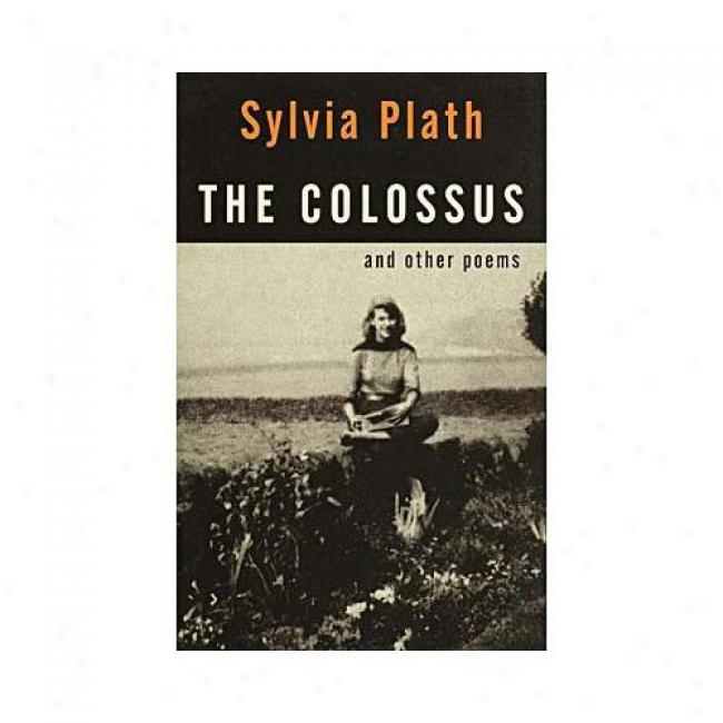 The Colossus: And Other Poems By Sylvia Plath, Isbn 0375704469
