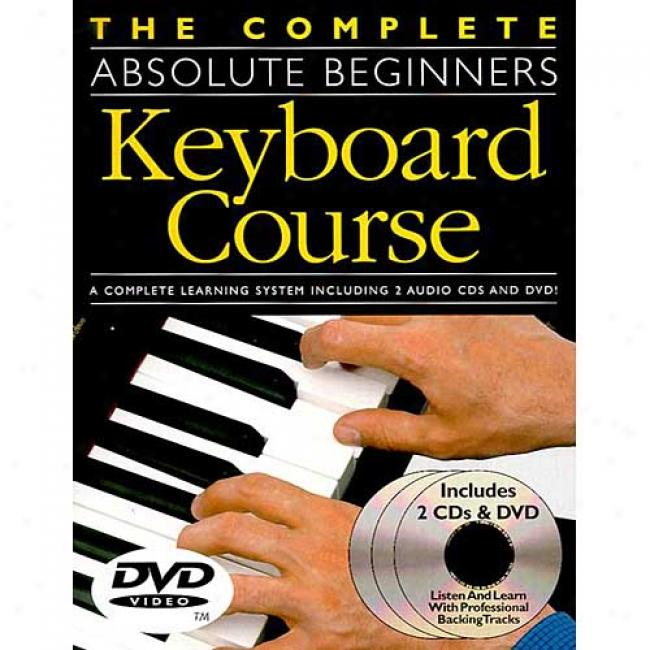 The Complete Abeolute Beginners Kegboard Course: W/ Dvd [with Dvd]