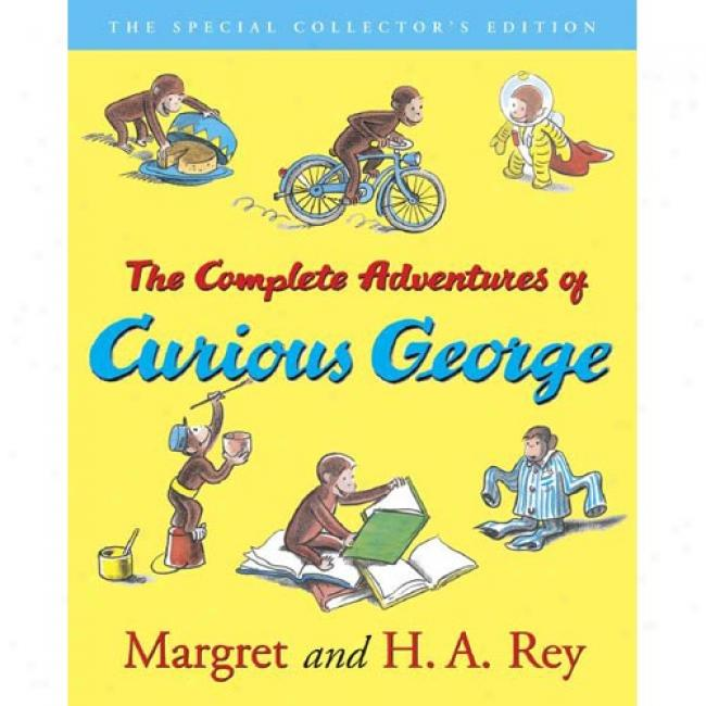 The Complete Adventures Of Curious George: 60th Anniversary Edition By Margaret Rey, Isbn 0618164413