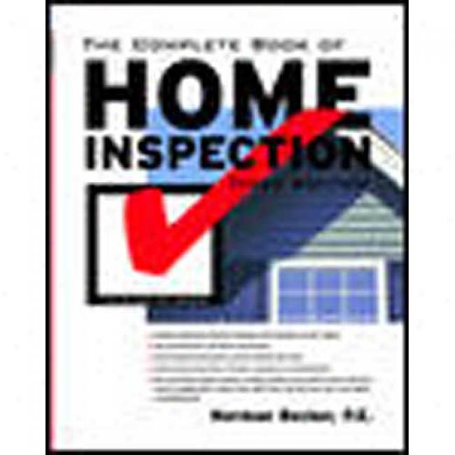 The Complete Book Of Home Inspection By Norman Becker, Isbn 0071391258