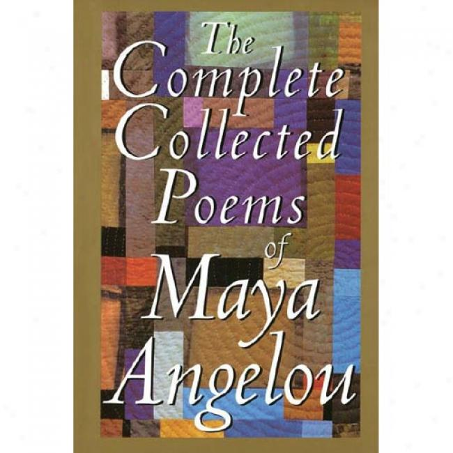 The Complete Collected Poems Of Maya Angelou By Maya Angelou, Isbn 067942895s