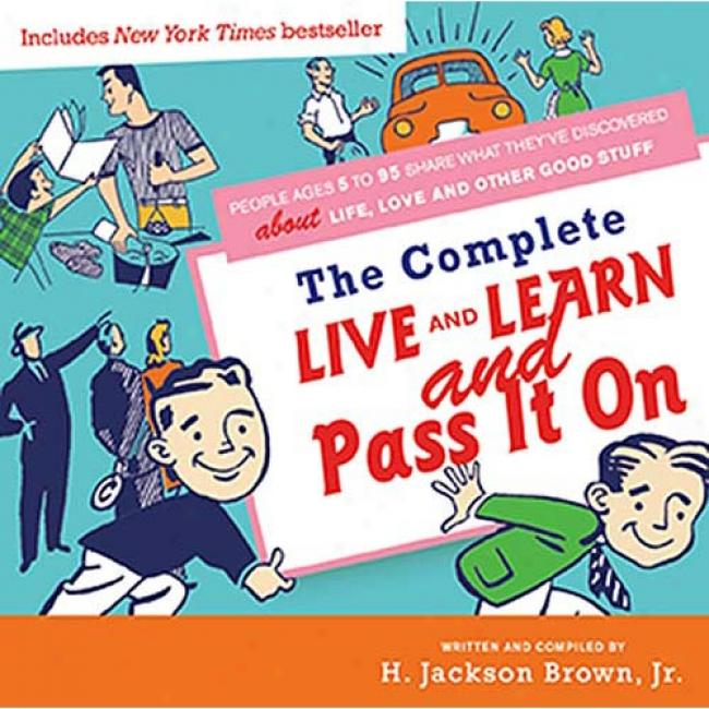 The Complete Live And Learn And Pass It On