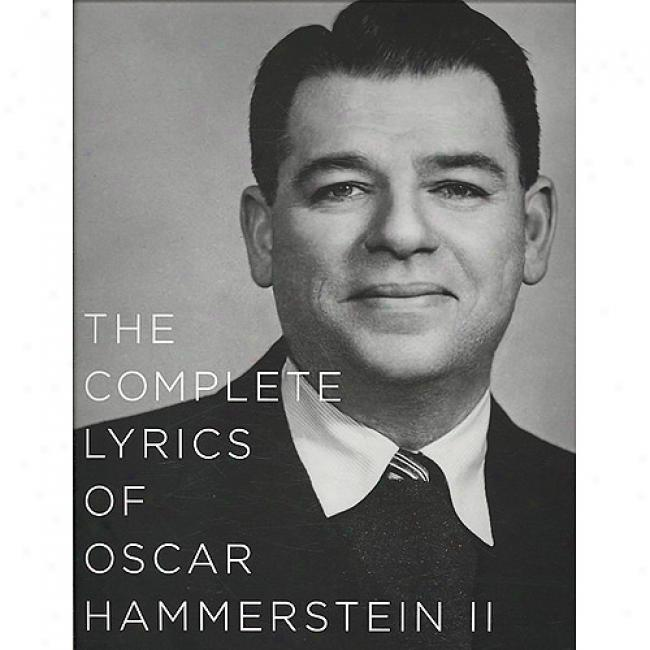 The Complete Lyrics Of Oscsr Hammerstein Ii