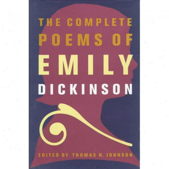 The Complete Poems Of Emily Dickinson By Emily Dickinson, Isbn 0316184144