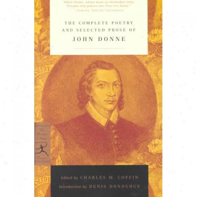 The Complete Poetry & Selected Prose Of John Donne By Denis Donoghue, Isbn 0375757341