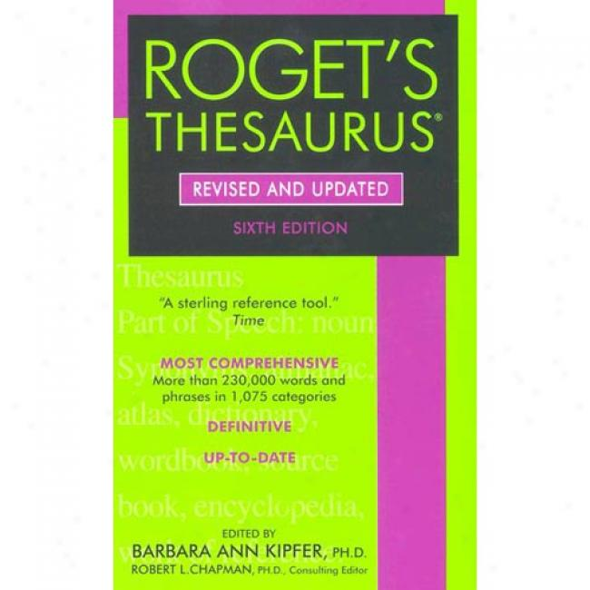 The Concise Roget's International Thesaurus 6th Edition By Barbara Ann Kipfer, Isbn 0060094796