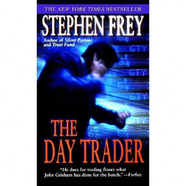 The Day Trader By Stephen Frey, Isbn 034544325x