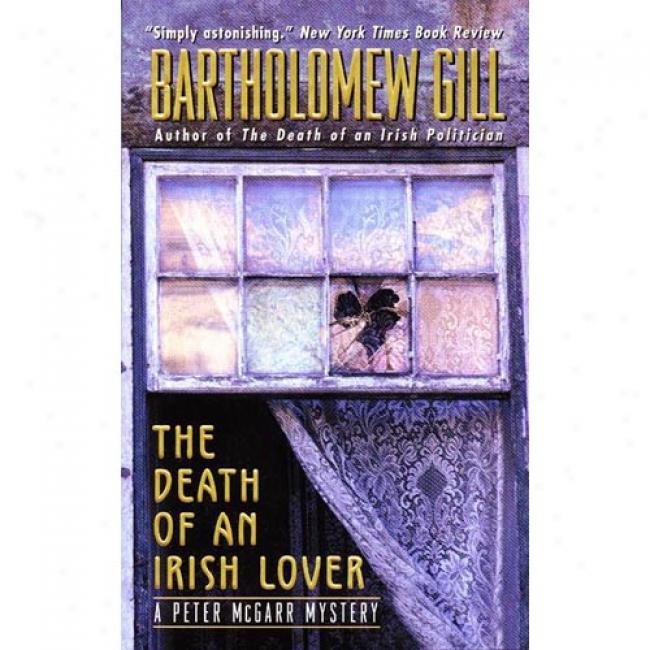 The Death Of An Irish Lover: A Petsr Mcbarr Mystsry By Bartholomew Gill, Isbn 0380808633