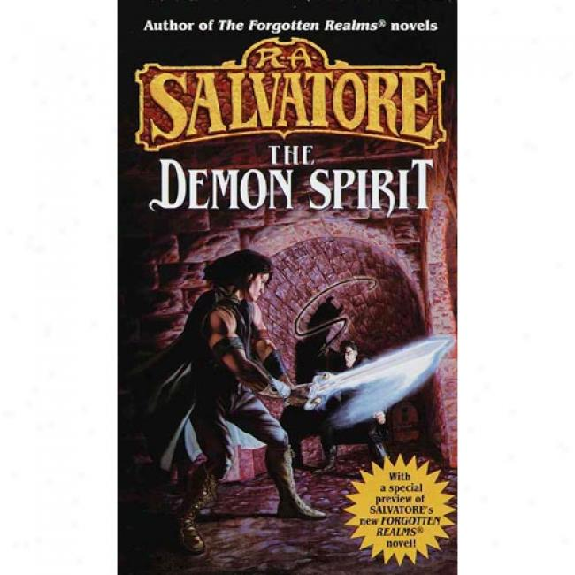 The Demon Spirit By R. A. Salvatore, Isbn 0345391527