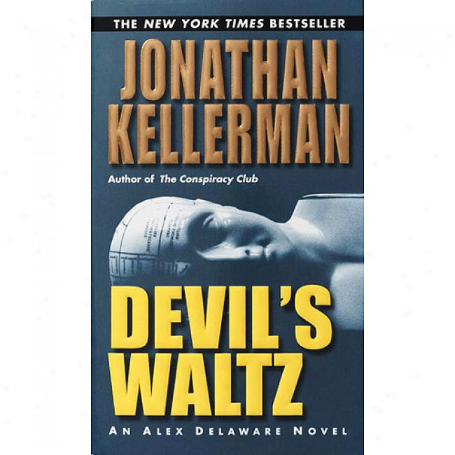 The Devil's Waltz By Jonathan Kellerman, Isbn 0345460715