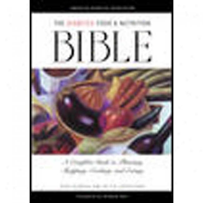 The Diabetes Food And Nutrition Bible: A Complete Guide To Planning, Shopping, Cooking, And Eating By Hope S. Warshaw, Isbn 158040037x