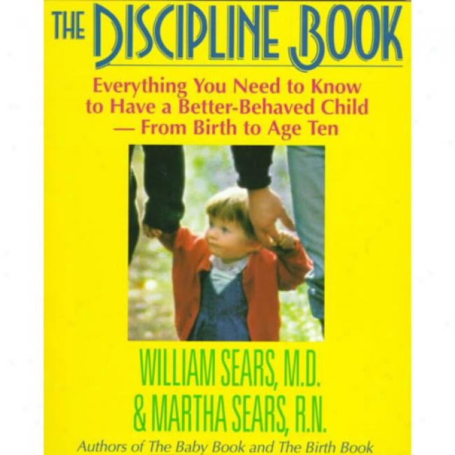 The Discipline Book By Willim Sears, Isbn 0316779032