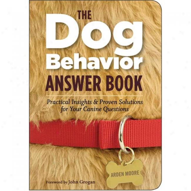The Dog Deportment Answer Book: Practical Insights & Proven Solutions For Your Canine Questions
