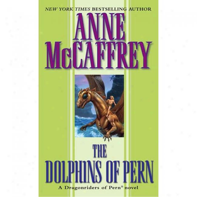 The Dolphins Of Pern By Anne Mccaffrey, Isbn 0345368959