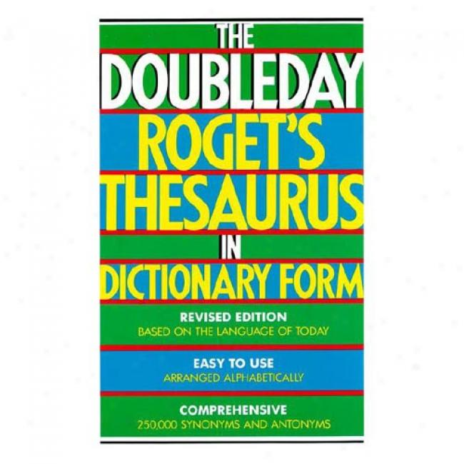 The Doubleday Roget's Thesaurus In Dictionary Form By Sidney I. Landau, Isbn 0385239971