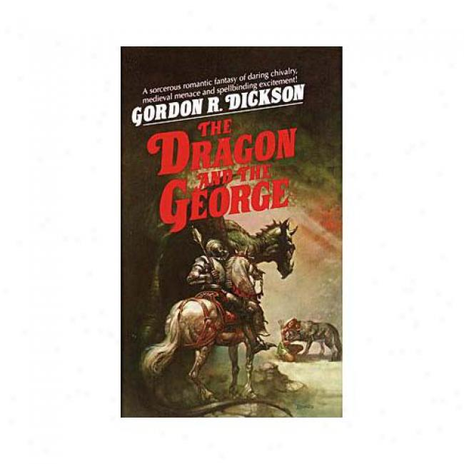 The Dragon And The Geoorge By Gordon R. Dickson, Isbn 0345350502