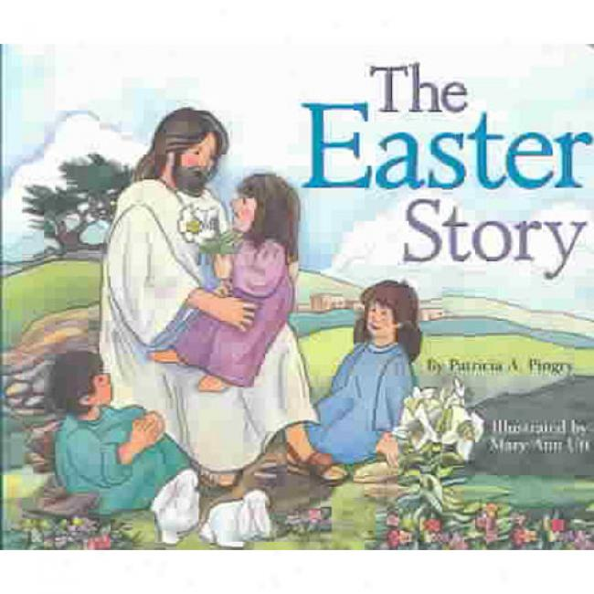 The Easter Story By Patricia A. Pingry, Isbn 0824942310