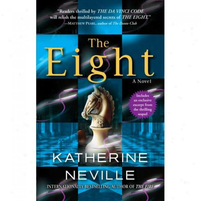 The Eight By Katherine Neville, Isbn 0345419081